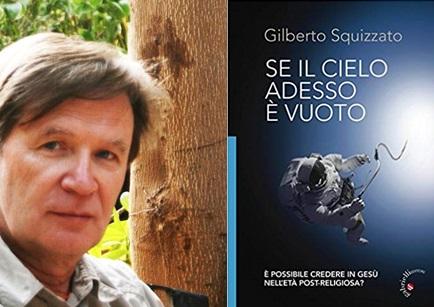 """""""Se adesso il cielo è vuoto"""" di Gilberto Squizzato"""