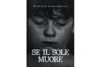 """Patrizio Lampariello, """"SE IL SOLE MUORE"""""""